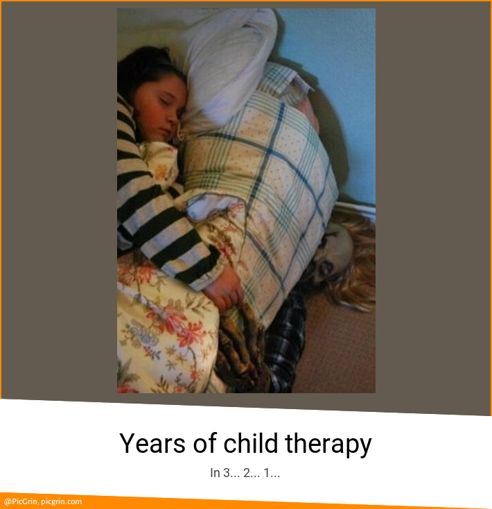 Years of child therapy