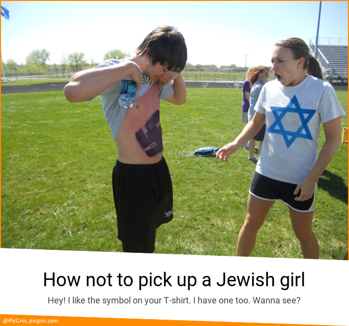 How not to pick up a Jewish girl