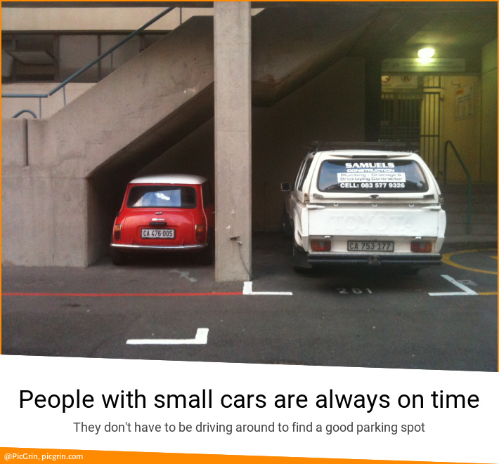 People with small cars are always on time