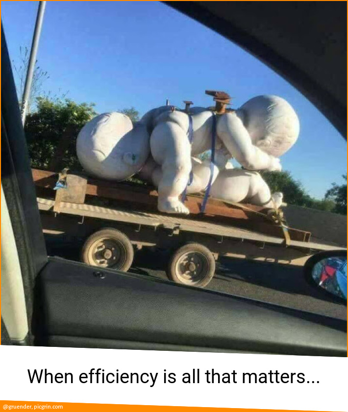 When efficiency is all that matters...