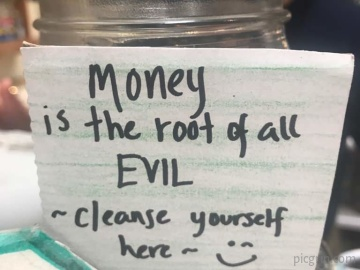 When a friend says that money is evil
