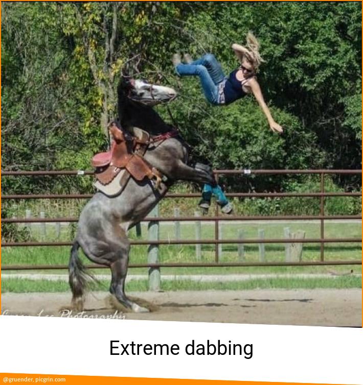 Extreme dabbing