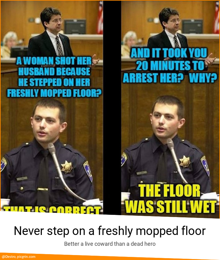 Never step on a freshly mopped floor