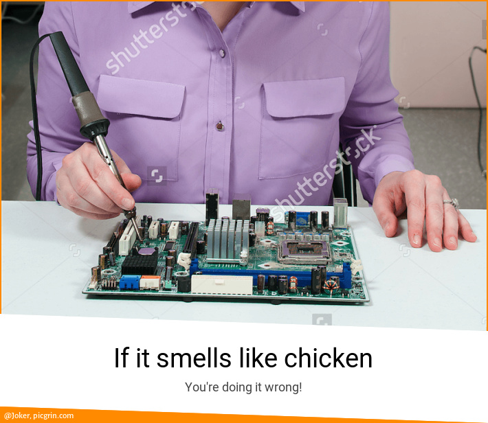 If it smells like chicken
