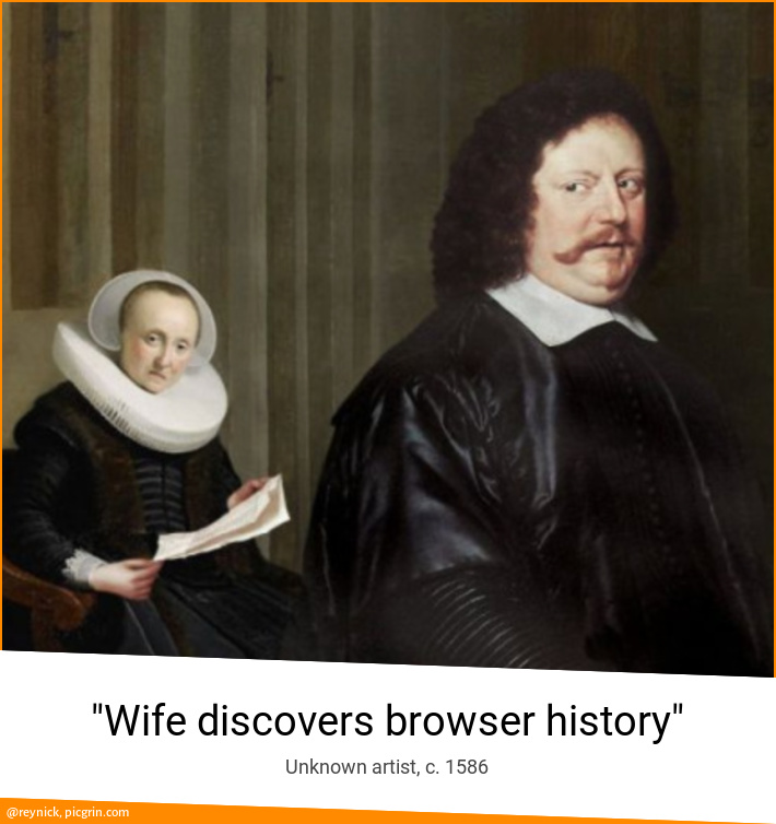 """""""Wife discovers browser history"""""""