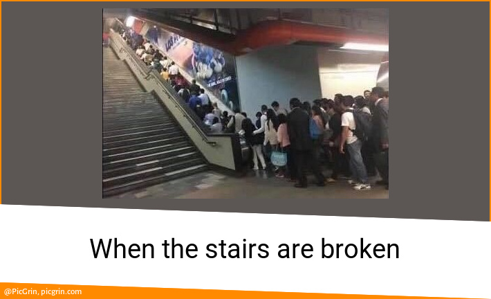 When the stairs are broken