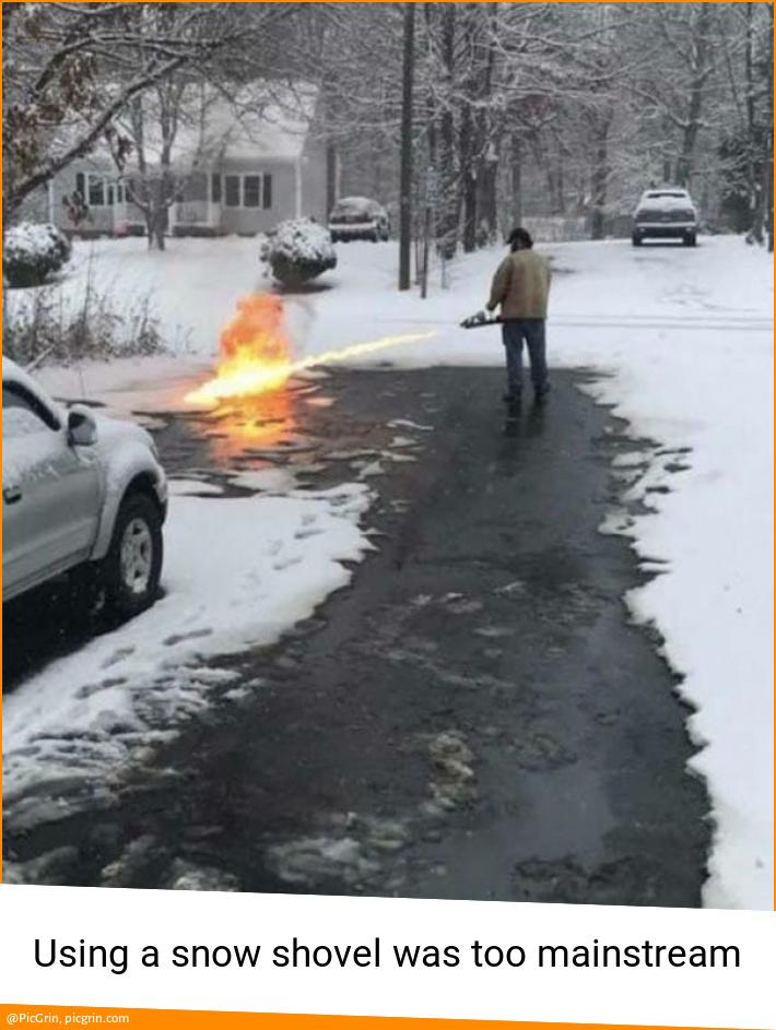 Using a snow shovel was too mainstream