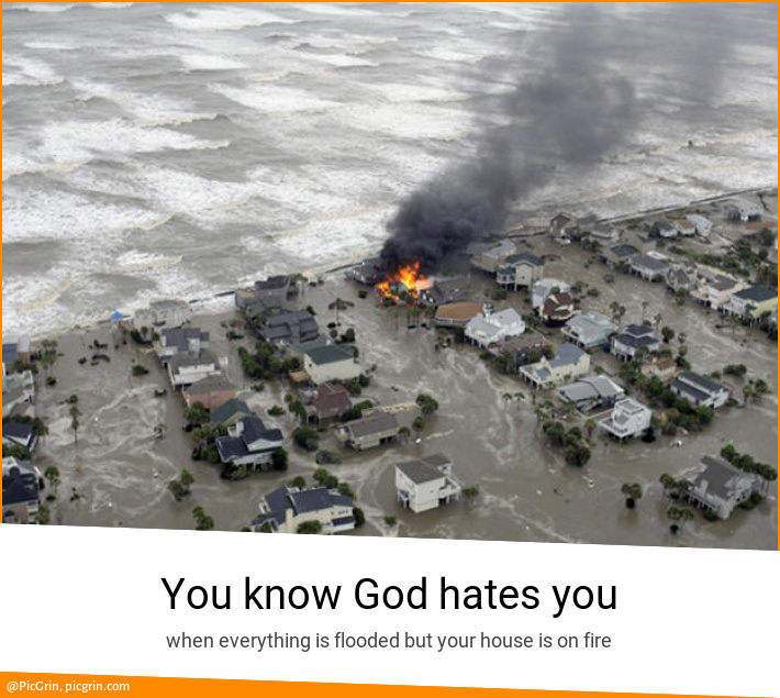 You know God hates you