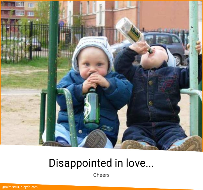 Disappointed in love...