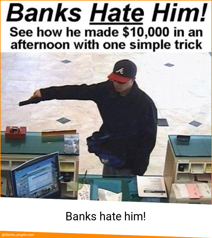 Banks hate him!
